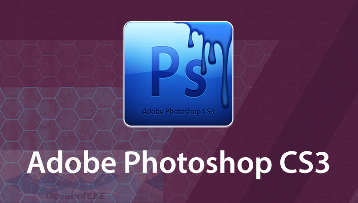 Adobe Photoshop CS3 Download Free - OceanofEXE